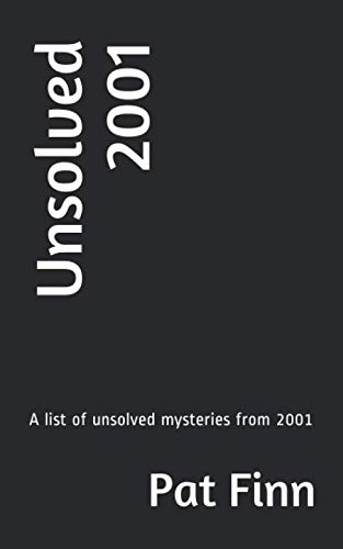 Unsolved 2001 (Paperback): MR Pat Finn