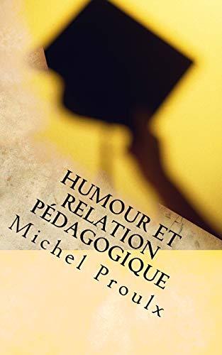 Humour et relation pAdagogique: Michel Proulx