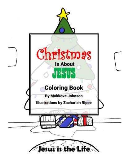 Christmas is About Jesus Coloring Book: Mukkove Johnson