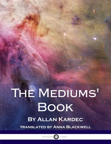 The Mediums' Book: Allan Kardec
