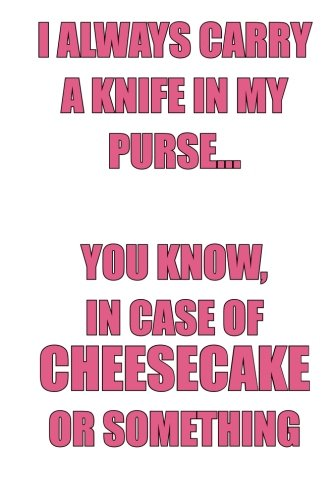 I Always Carry a Knife in My: Central, Humour