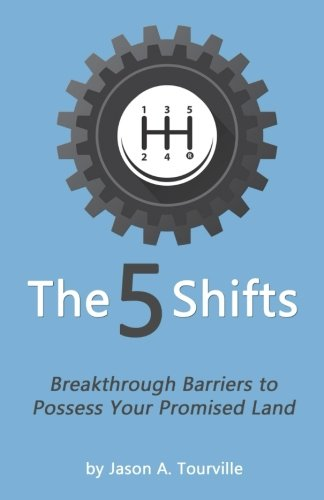 The 5 Shifts: Breakthrough Barriers to Possess: Tourville, Jason A.