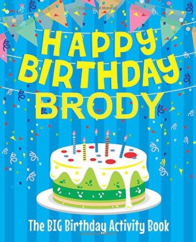 Happy Birthday Brody : The Big Birthday Activity Book: Personalized Books for Kids: BirthdayDr