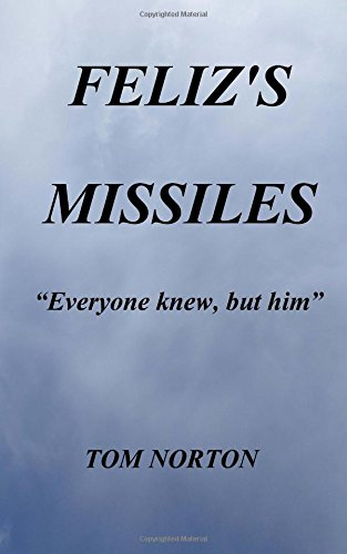 Feliz's Missiles: Norton, Tom
