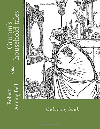 Grimm's Household Tales: Coloring Book: Bell, Robert Anning