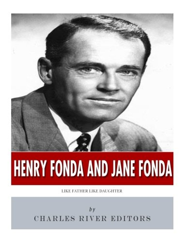 9781979568609: Henry Fonda and Jane Fonda: Like Father Like Daughter