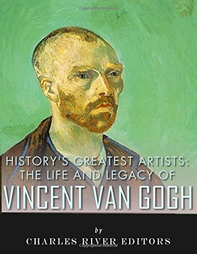 9781979569965: History's Greatest Artists: The Life and Legacy of Vincent van Gogh