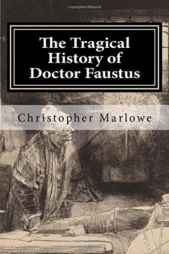 the interpretation of the tragical history of doctor faustus by christopher marlow from a medieval a Doctor faustus's miserable defeat against the forces of evil within and without enlighten the reader to beware a surfeit of anything a second theme in doctor faustus is that of greed like many of marlowe's heroes, faustus was self-driven by greed and ambition.