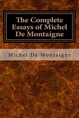 9781979587679: The Complete Essays of Michel De Montaigne