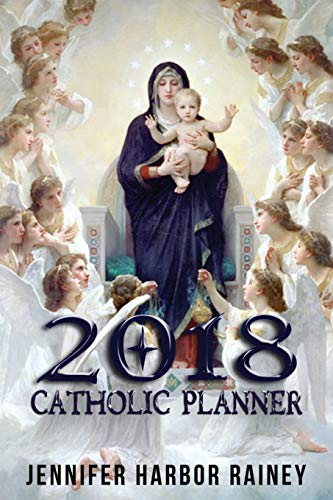 2018 Catholic Planner: Great Gift for Christmas: Rainey, Jennifer Harbor