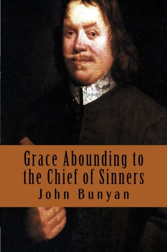 9781979627153: Grace Abounding to the Chief of Sinners