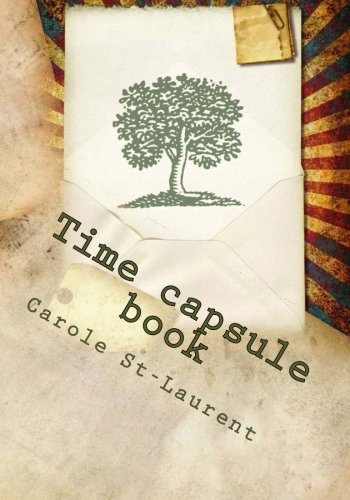Time capsule book: notebook, diary, journal, workbook, memoir, log book, jotter, chronicle, young ...
