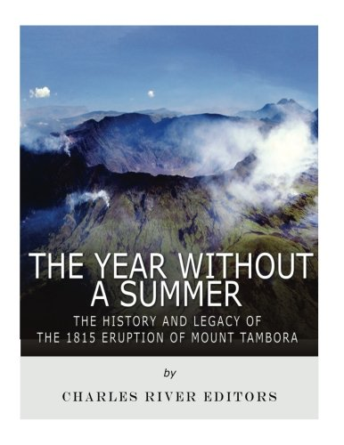 9781979635998: The Year Without a Summer: The History and Legacy of the 1815 Eruption of Mount Tambora