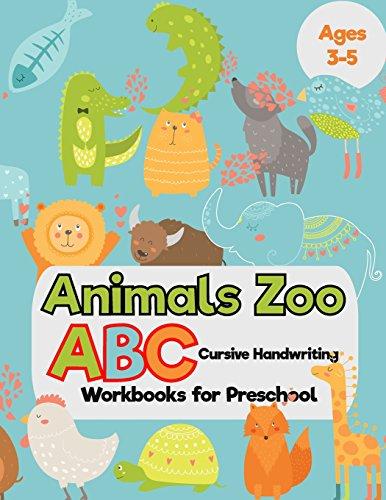 Animals Zoo : ABC Cursive Handwriting Workbooks for Preschool: (Tracing Alphabet Books for Kids): i...