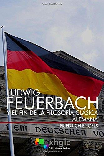 Ludwig Feuerbach y el fin de la: Engels, Friedrich