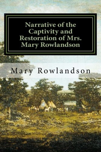9781979700351: Narrative of the Captivity and Restoration of Mrs. Mary Rowlandson