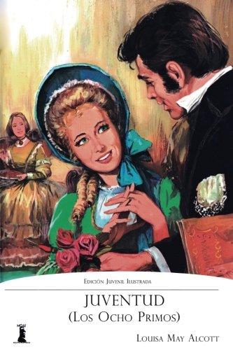 Juventud (Los Ocho Primos): Versión Juvenil Ilustrada: Alcott, Louisa May