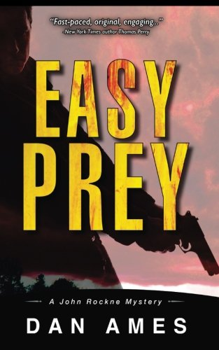 Easy Prey: A John Rockne Mystery (John Rockne Mysteries) (Volume 5): Dan Ames