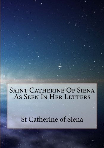 9781979769464: Saint Catherine Of Siena As Seen In Her Letters