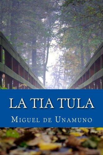 La Tia Tula: Miguel De Unamuno