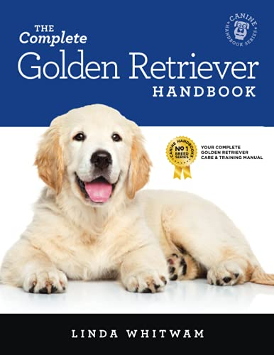 9781979837125: The Complete Golden Retriever Handbook: The Essential Guide for New & Prospective Golden Retriever Owners (Canine Handbooks)