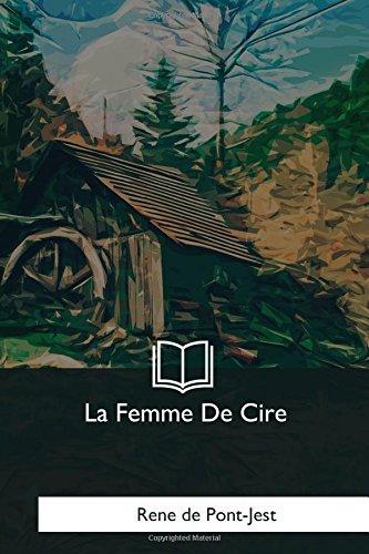 La Femme De Cire (Paperback): Rene De Pont-Jest