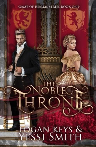 The Noble Throne: A royal shifter fantasy romance (Game of Realms) (Volume 1): Logan Keys