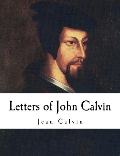 9781979862011: Letters of John Calvin: John Calvin