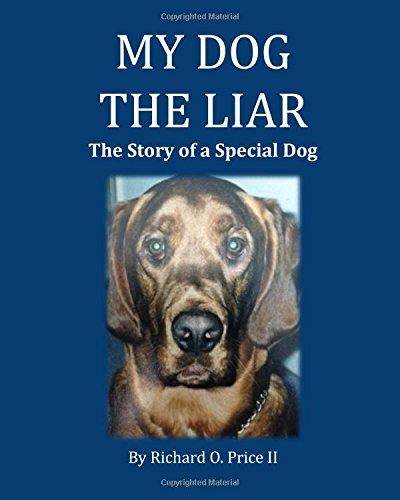 9781979877985: My Dog the Liar: The Story of a Special Dog
