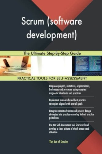 Scrum (software development): The Ultimate Step-By-Step Guide: Gerard Blokdyk