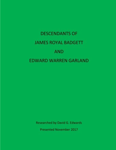 Descendants of James Royal Badgett and Edward: Edwards, David G.
