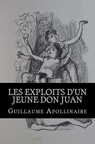 Les Exploits D'Un Jeune Don Juan: Apollinaire, Guillaume