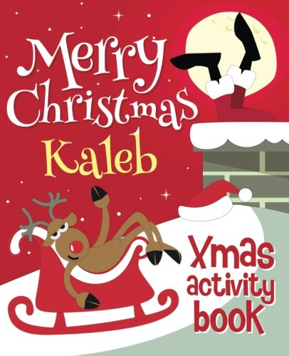 Merry Christmas Kaleb - Xmas Activity Book: Xmasst