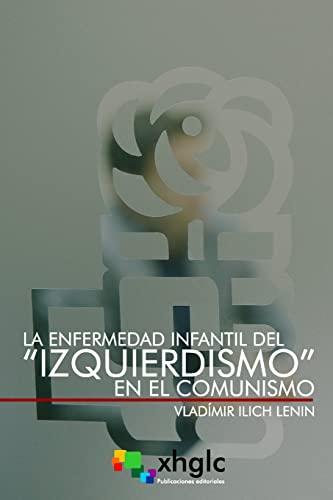 """9781979911634: La enfermedad infantil del """"Izquierdismo"""" en el Comunismo"""