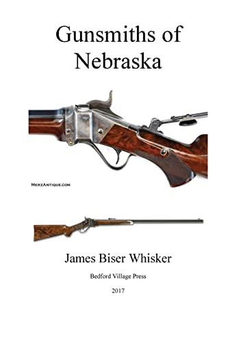 Gunsmiths of Nebraska: Whisker, James Biser