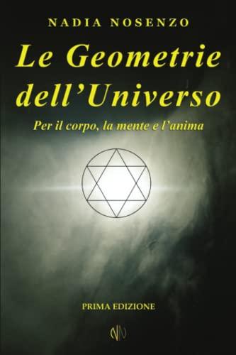 Le Geometrie Dell'universo: Per Il Corpo, La: Nosenzo, Nadia