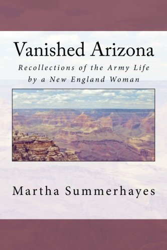 9781979935210: Vanished Arizona: Recollections of the Army Life by a New England Woman