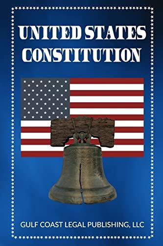 United States Constitution: Legal Publishing, LLC