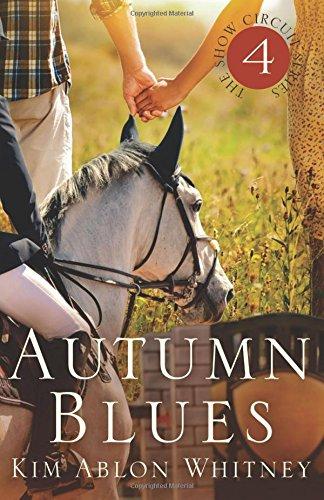 Autumn Blues: (Show Circuit Series -- Book 4) (Volume 4): Kim Ablon Whitney
