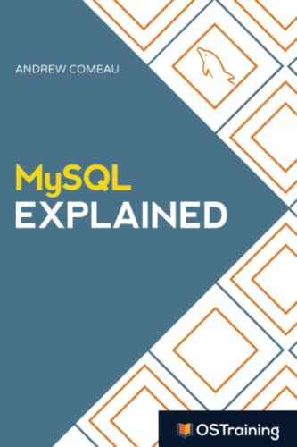 9781979983112: MySQL Explained: Your Step By Step Guide to Database Design