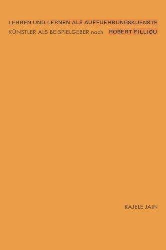 Lehren Und Lernen ALS Auffuehrungskuenste - Kuenstler: Jain, Rajele