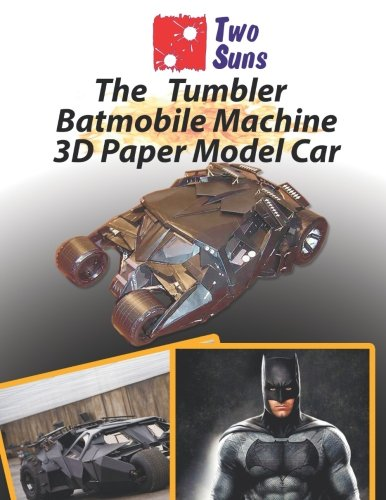 9781979986540: The Tumbler Batmobile Machine 3D Paper Model Car: Guide to assembling a 3D paper model Car Toys For Children And Adults