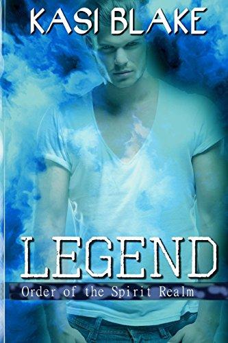 Legend (Order of the Spirit Realm) (Volume 4): Kasi Blake