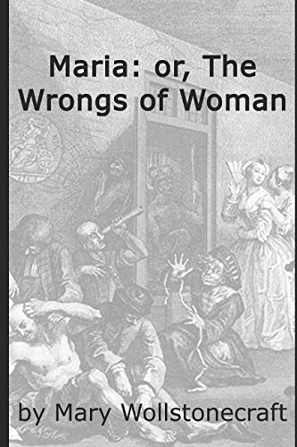 9781980213895: Maria: or, The Wrongs of Woman (Annotated)