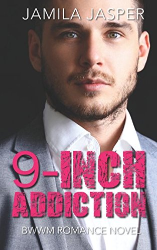 9-Inch Addiction: BWWM Romance Novel: Jamila Jasper