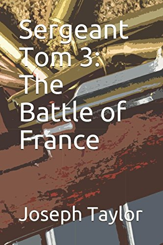 Sergeant Tom 3: The Battle of France: Taylor, Joseph