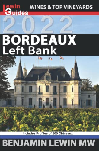 Bordeaux: Left Bank (Guides to Wines and Top Vineyards): Benjamin Lewin MW