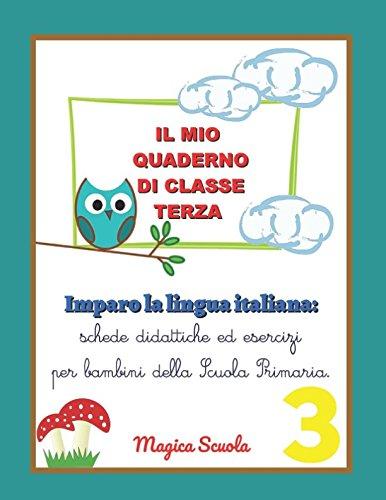 Il mio quaderno di classe terza: Imparo: Silvia Faggion