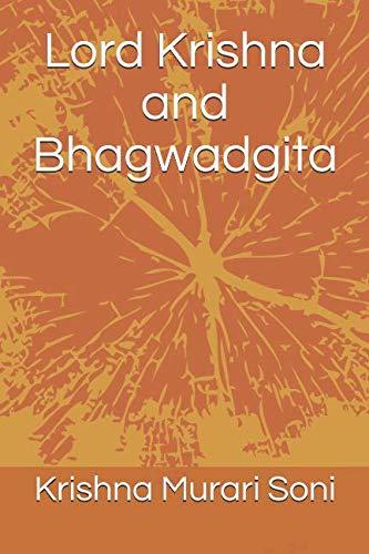 Lord Krishna and Bhagwadgita: Krishna Murari Soni