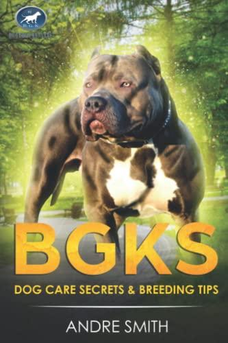 9781980333821: BGKs Dog Care Secrets: & Breeding Tips (BGK DOG CARE)